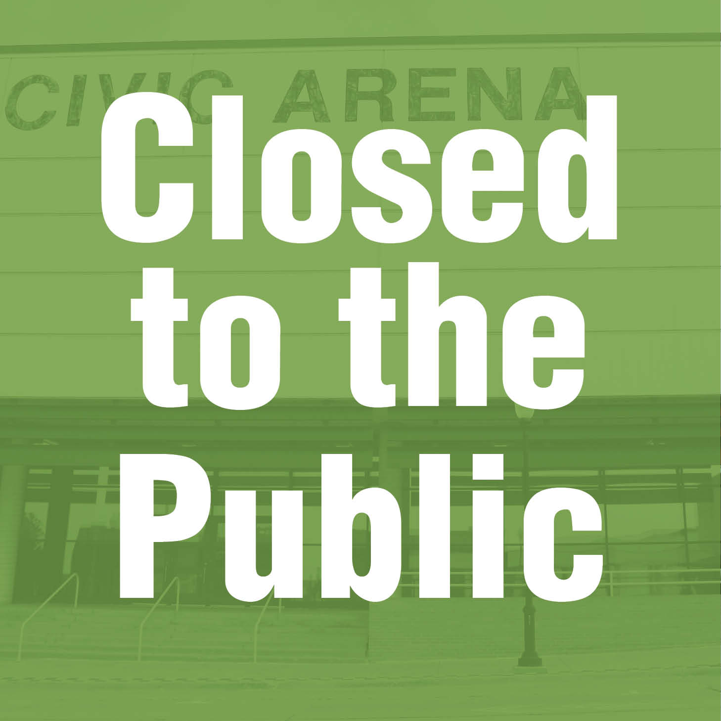 Civic Arena Closed to Public