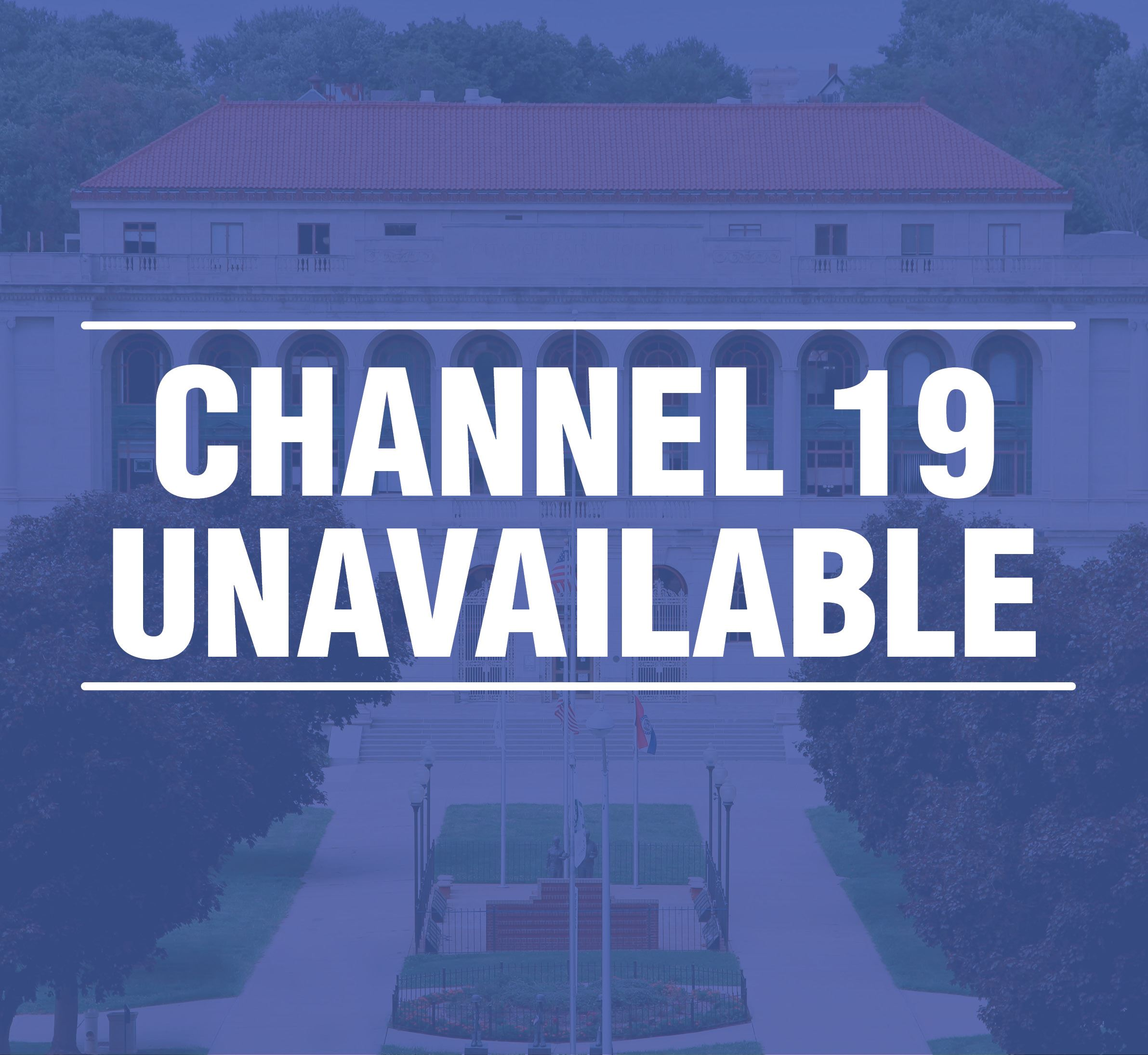 Channel 19 Unavailable